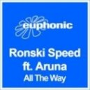 Ronski Speed feat. Aruna - All The Way (Skywings Remix)