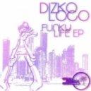 DizkoLoco - Walking In The Sunshine (Original Mix)