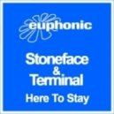 Stoneface & Terminal - Here To Stay (Original Mix)