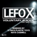 Lefo X - Voluntary Suicide feat. Gary Frad (12 Inch Plastic Toys Remix)