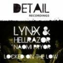 Lynx & Hellrazor ft. Naomi Pryor - Locked On The Low (Original Mix)