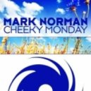 Mark Norman - Cheeky Monday ( Radio Edit)