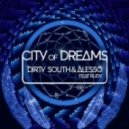 Dirty South, Alesso - City Of Dreams feat. Ruben Haze (Original Mix)