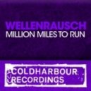 Wellenrausch - Million Miles To Run (Phynn Remix)