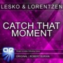Lesko & Lorentzen - Catch That Moment (Original Mix)