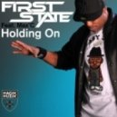 First State - Holding On feat. Max'C (Original Mix)