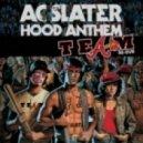AC Slater - Hood Anthem (A-Team Re-Dub)