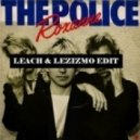 The Police - Roxanne (Leach & Lezizmo Edit)