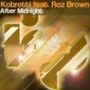Kobretti feat Roz Brown - After Midnight (Rio Dela Duna & Dany Cohiba Dub)
