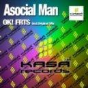 Asocial Man - OK! FRTS (Original Mix)