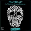 PeaceTreaty - In Time (Singularity Remix)
