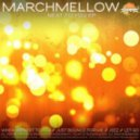 Marchmellow - When I'm Next To You