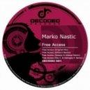 Marko Nastic - Free Access (Original Mix)