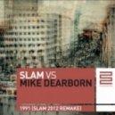 Slam, Mike Dearborn - 1991 (Slam 2012 Remake)