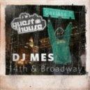 DJ Mes - 14th & Broadway (Original Mix)