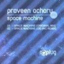 Praveen Achary - Space Machine (Cid Inc Remix)