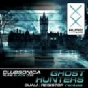 Clubsonica - Ghost Hunters (Resistor Remix)