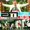Alex Megane - Turn Me On (Club Mix)