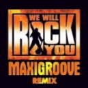 Queen - We Will Rock You (MaxiGroove Club Remix)