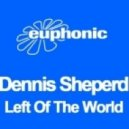 Dennis Sheperd - Left Of The World (Mike Shiver's Garden State Dub Mix)