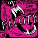 Falcity - Feeding On Brains (Original Mix)
