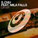 S.Chu, Mila Falls - Oh My (Dub)