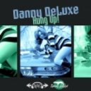 Danny Deluxe - Can't Get Over It