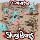 D-Jahsta  - Slug Bass (Sadhu Remix)