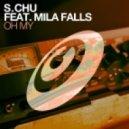 S.Chu feat Mila Falls - Oh My (Main Mix)