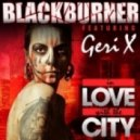 Blackburner, Geri X - In Love With the City (Synchronice Remix) (Original Mix)