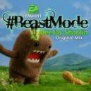 Deejay Shaolin - Beast Mode (Original Mix)