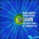 Brian Campbell, Brad Adams - @Dawn (BC's Morning Dub)