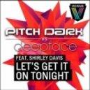 Deepface, Pitch Dark, Shirley Davis - Let's Get It On Tonight feat. Shirley Davis (D.O.D Remix)