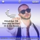 Pitbull feat. TJR - Dont Stop The Party (DJ A-One Remix)