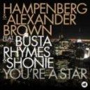 Busta Rhymes, Hampenberg, Alexander Brown, Shonie - You're A Star (Big Rock Remix)