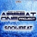 Airbeat One Project - Snowbeat (Money-G's Groovy Mix)