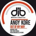 AnGy KoRe - Out Of My Way (Original Mix)