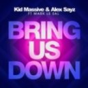 Kid Massive & Alex Sayz feat. Mark Le Sal  -  Bring Us Down (Andy Harding Remix).