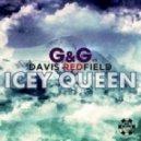 G&G vs. Davis Redfield - Icey Queen (Crazy 1 Extended Remix)