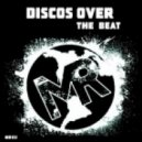 Disco's Over - The Beat (Original Mix)