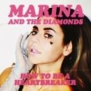 Marina And The Diamonds - How To Be A Heartbreaker (Almighty Remix)