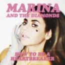 Marina And The Diamonds - How To Be A Heartbreaker (Baunz Remix)