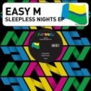 Easy M   - Sleepless Weekends (Original Mix)