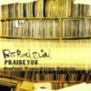 FatBoy Slim - Praise You (Rafael Yapudjian Remix)