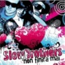 Slowbrothers, Giga Sick - Non Finira Mai (Giga-Sick Remix)