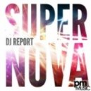 DJ Report - Supernova (Row Rocka Remix)
