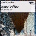 Charlie Walker - Ever After (John Aidan Remix)