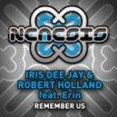 Iris Dee Jay & Robert Holland feat. Erin - Remember Us (Original Mix)