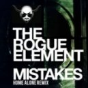 The Rogue Element - Mistakes (Home Alone remix)