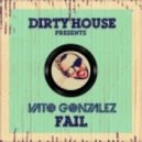 Vato Gonzalez - Fail (Original Mix)